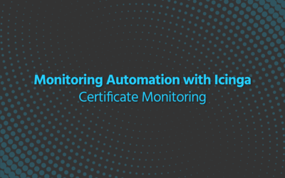 Monitoring Automation with Icinga – Certificate Monitoring