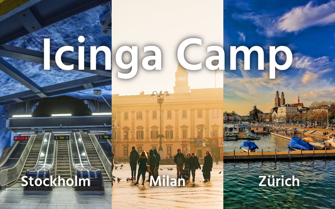 Updates on Icinga Camps in Stockholm, Milan and Zürich