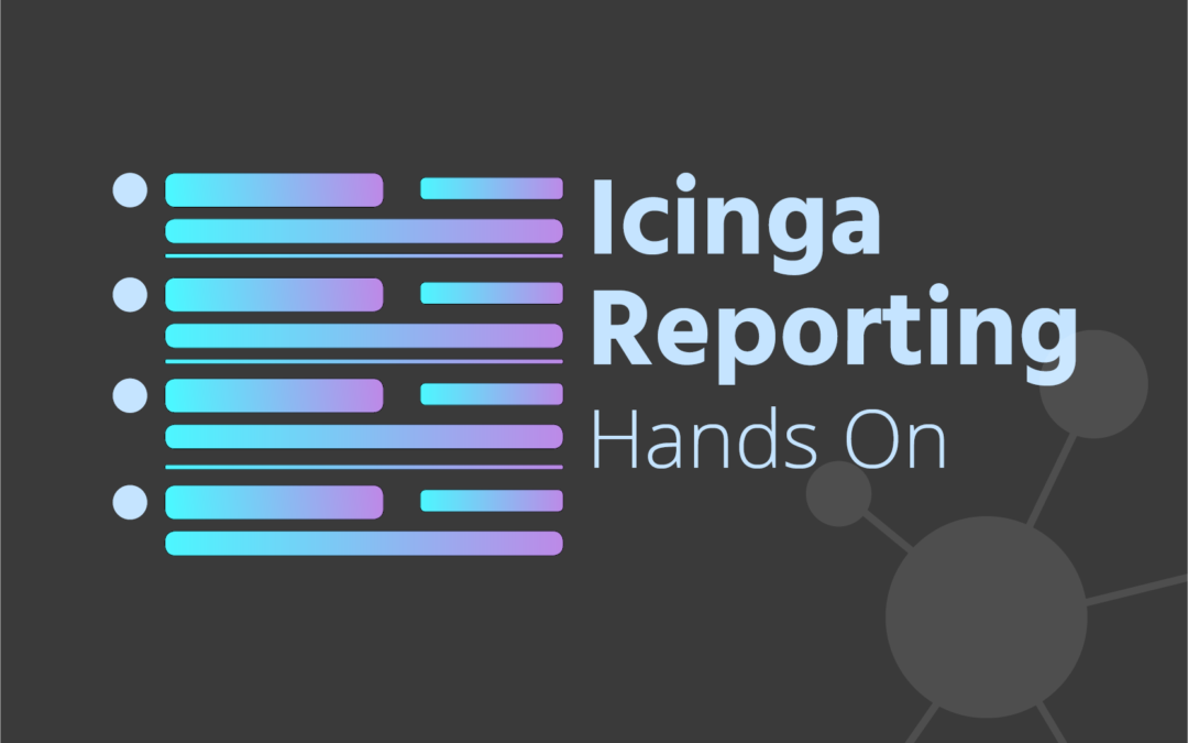 Icinga Reporting – Hands On