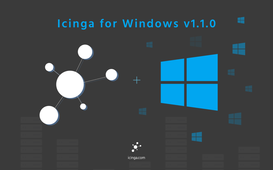 Icinga for Windows – v1.1.0 Release