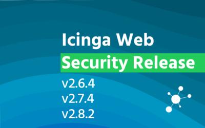 Icinga Web Security Release: v2.6.4, v2.7.4 and v2.8.2