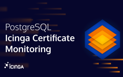 Upcoming PostgreSQL Support for Icinga Certificate Monitoring